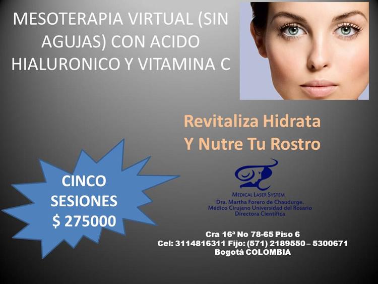 Promoción, oferta, descuento. Mesoterapia virtual (sin agujas) con ácido hialurónico y vitamina C.  Revitaliza, hidrata y nutre tu rostro. Medical Laser System. Bogotá, Colombia.